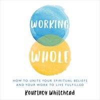 Working Whole - Kourtney Whitehead
