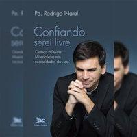 Confiando serei livre - Rodrigo Natal Perrucini