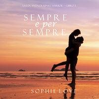 Sempre e per sempre (La Locanda di Sunset Harbor — Libro 2) - Sophie Love