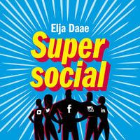 Super Social Media - Elja Daae