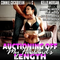 Auctioning Off My Husband's Length: Cuckqueans 9 - Connie Cuckquean