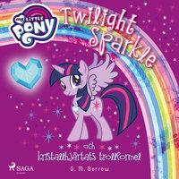 Twilight Sparkle och kristallhjärtats trollformel - G.M. Berrow