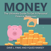 Money: The Ultimate Guide To Get A Personal Finance Makeover - Fqued Ramsey, Dave L. Finks