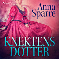 Knektens dotter - Anna Sparre