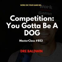 Competition: You Gotta Be A DOG - Dre Baldwin