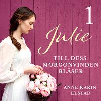Till dess morgonvinden blåser - Anne Karin Elstad