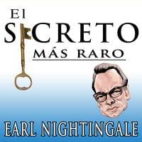 El Secreto Mas Raro - Earl Nightingale