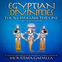 Egyptian Divinities: The All Who Are the One - Moustafa Gadalla