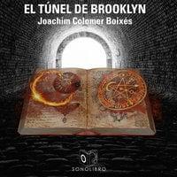 El túnel de Brooklyn - Joachim Colomer