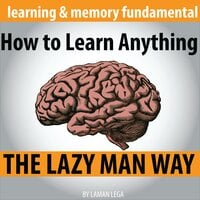 How to Learn Anything the Lazy Man Way - Hayden Kan