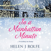In a Manhattan Minute - Helen J. Rolfe