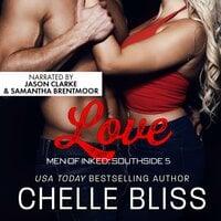 Men of Inked: Southside– Love (Book 5) - Chelle Bliss