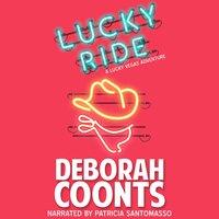 Lucky Ride - Deborah Coonts