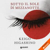 Sotto il sole di mezzanotte - Keigo Higashino