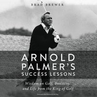 Arnold Palmer's Success Lessons - Brad Brewer
