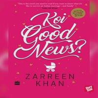 Koi Good News - Zarreen Khan