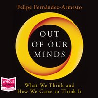 Out of Our Minds - Felipe Fernandez-Armesto