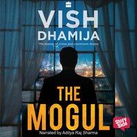 The Mogul - Vish Dhamija