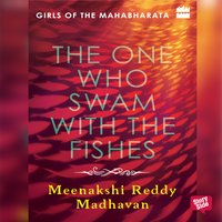 The One Who Swam with the Fishes - Meenakshi Reddy Madhavan