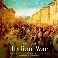 The First Italian War - Charles River Editors