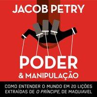 Poder e Manipulação - Jacob Petry