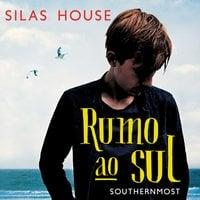 Rumo ao Sul - Silas House