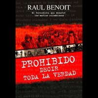 Prohibido decir toda la verdad - Raúl Benoit