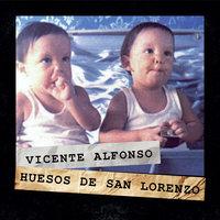 Huesos de San Lorenzo - Vicente Alfonso
