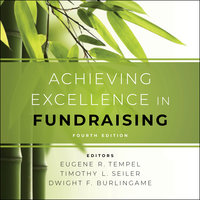 Achieving Excellence in Fundraising - Eugene R. Tempel, Timothy L. Seiler, Dwight F. Burlingame
