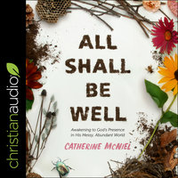 All Shall Be Well - Catherine McNiel