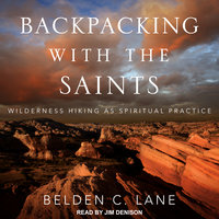 Backpacking with the Saints - Belden C. Lane