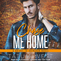 Chase Me Home - Tatum West