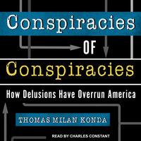 Conspiracies of Conspiracies - Thomas Milan Konda
