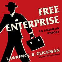 Free Enterprise - Lawrence B. Glickman