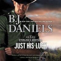 Just His Luck - B.J. Daniels