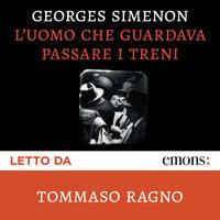 L'uomo che guardava passare i treni - Georges Simenon