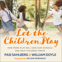 Let the Children Play - Pasi Sahlberg, William Doyle