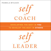 Self as Coach, Self as Leader - Pamela McLean