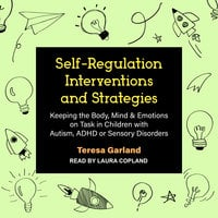 Self-Regulation, Interventions and Strategies - Teresa Garland