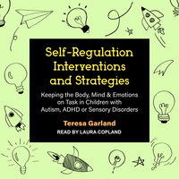 Self-Regulation, Interventions and Strategies - Teresa Garland
