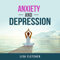 Anxiety And Depression: How to Overcome Intrusive Thoughts With Simple Practices - Lisa Fletcher