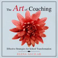 The Art of Coaching - Elena Aguilar