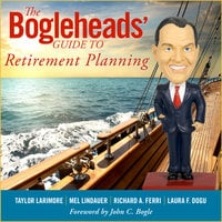 The Bogleheads' Guide to Retirement Planning - Taylor Larimore, Mel Lindauer, Laura F. Dogu, Richard A. Ferri