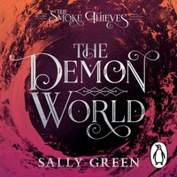 The Smoke Thieves: The Demon World (Book 2) - Sally Green