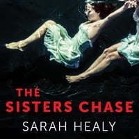 The Sisters Chase - Sarah Healy