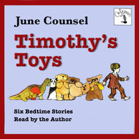Timothy's Toys - Six Bedtime Stories - June Counsel