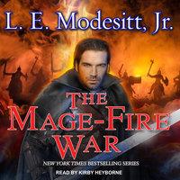 The Mage-Fire War - L.E. Modesitt