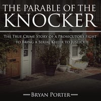 The Parable of the Knocker - Bryan Porter