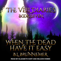 When The Dead Have It Easy - B.L. Brunnemer