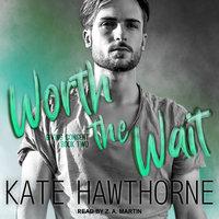 Worth the Wait - Kate Hawthorne
